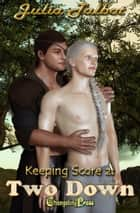 Two Down (Keeping Score) ebook by Julia Talbot