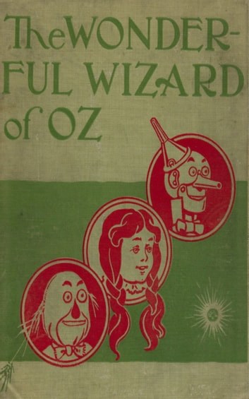 The Wonderful Wizard of Oz - Bestsellers and famous Books eBook by L. Frank Baum