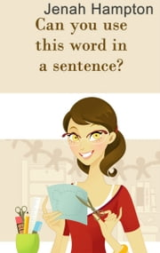 Can you use this word in a sentence? (Lesson 1) (Illustrated Children's Book Ages 2-5) ebook by Jenah Hampton