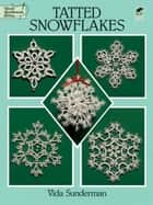 Tatted Snowflakes ebook by Vida Sunderman