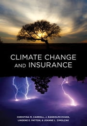 Climate Change and Insurance ebook by Christina M. Carroll,J. Randolph Evans,Lindene E. Patton,Joanne L. Zimolzak