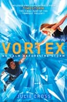 Vortex ebook by Julie Cross