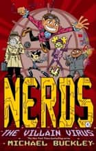 NERDS: Book Four: The Villain Virus ebook by Michael Buckley, Ethen Beavers