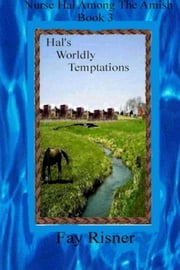 Hal's Worldly Temptations - Nurse Hal Among The Amish ebook by Fay Risner