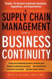 A Supply Chain Management Guide to Business Continuity, Chapter 10 ebook by Betty A. KILDOW
