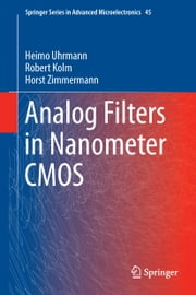 Analog Filters in Nanometer CMOS ebook by Heimo Uhrmann,Robert Kolm,Horst Zimmermann