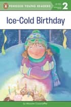 Ice-Cold Birthday ebook by Maryann Cocca-Leffler, Leslie Bellair