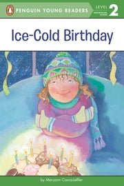 Ice-Cold Birthday ebook by Maryann Cocca-Leffler,Leslie Bellair