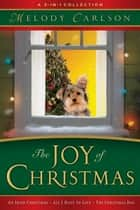 Joy of Christmas, The - A 3-in-1 Collection ebook by Melody Carlson