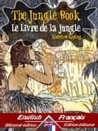 The Jungle Book – Le Livre de la jungle - Bilingual parallel text - Bilingue avec le texte parallèle: English - French / Anglais - Français ebook by Rudyard Kipling
