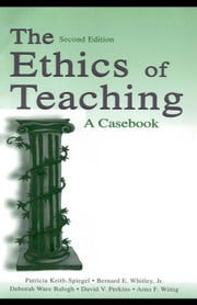 The Ethics of Teaching: A Casebook ebook by Keith-Spiegel, Patricia