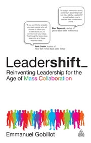 Leadershift - Reinventing Leadership for the Age of Mass Collaboration ebook by Emmanuel Gobillot