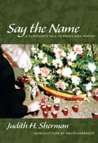 Say the Name ebook by Judith Sherman,Davíd Carrasco