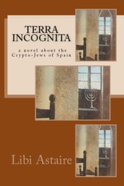 Terra Incognita ebook by Libi Astaire