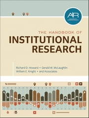 The Handbook of Institutional Research ebook by Richard D. Howard,Gerald W. McLaughlin,William E. Knight