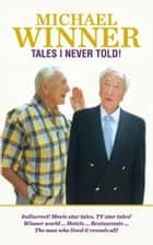 Tales I Never Told! 電子書籍 by Michael Winner