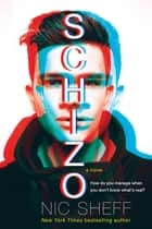 Schizo - A novel ebook by Nic Sheff