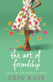 The Art of Friendship ebook by Erin Kaye