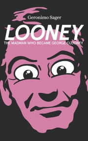 LOONEY ebook by Geronimo Sager,Sagebrush Editions