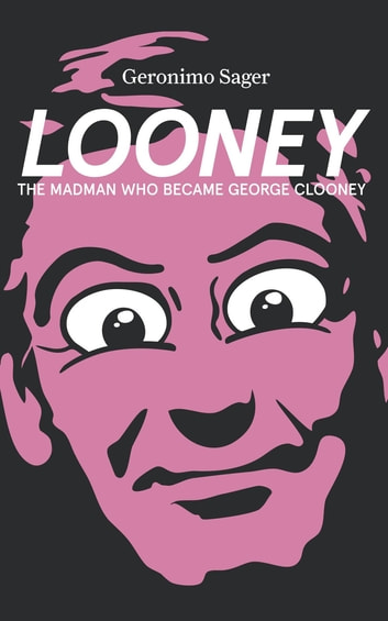 LOONEY ebook by Geronimo Sager