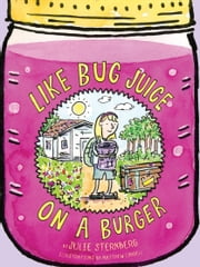 Like Bug Juice on a Burger ebook by Julie Sternberg,Matthew Cordell