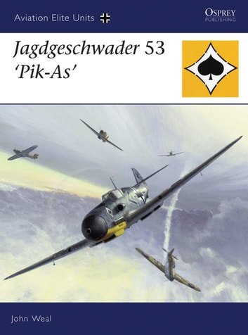 Jagdgeschwader 53 'Pik-As' ebook by John Weal