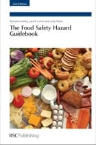The Food Safety Hazard Guidebook ebook by Richard Lawley,Laurie Curtis,Judy Davis