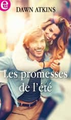 Les promesses de l'été ebook by