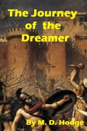 The Journey of the Dreamer ebook by M. D. Hodge