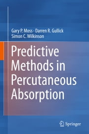 Predictive Methods in Percutaneous Absorption ebook by Gary Moss,Darren Gullick,Simon Wilkinson
