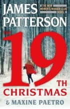 The 19th Christmas 電子書籍 by James Patterson, Maxine Paetro
