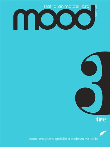 Mood - Numero 3 ebook by a cura di Thèsis Contents e goWare ebook team,AA. VV.
