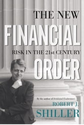 The New Financial Order - Risk in the 21st Century ebook by Robert J. Shiller