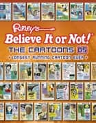 Ripley's Believe It or Not! The Cartoons 05 - Longest Running Cartoon Ever ebook by Ripley's Believe It Or Not!