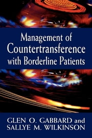 Management of Countertransference with Borderline Patients ebook by Glen O. Gabbard,Sallye M. Wilkinson