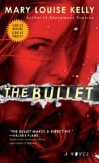 The Bullet ebook by Mary Louise Kelly