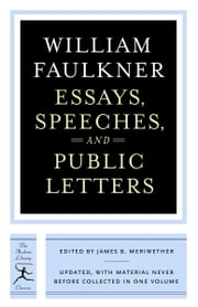 Essays, Speeches & Public Letters ebook by William Faulkner,James B. Meriwether