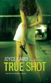 True Shot ebook by Joyce Lamb