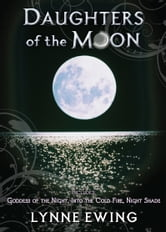 Daughters of the Moon: Volume One ebook by Lynne Ewing
