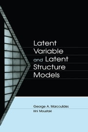 Latent Variable and Latent Structure Models ebook by George A. Marcoulides,Irini Moustaki