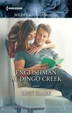 Englishman at Dingo Creek ebook by Lucy Clark
