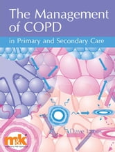 Management of COPD in Primary and Secondary Care ebook by David Lynes