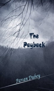The Payback (I) ebook by Pavan Dubey