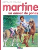 Martine, un amour de poney ebook by Marcel Marlier, Gilbert Delahaye