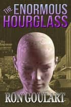 The Enormous Hourglass ebook by Ron Goulart