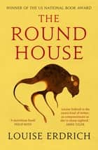 The Round House ebook by Louise Erdrich