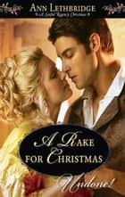A Rake For Christmas ebook by Ann Lethbridge