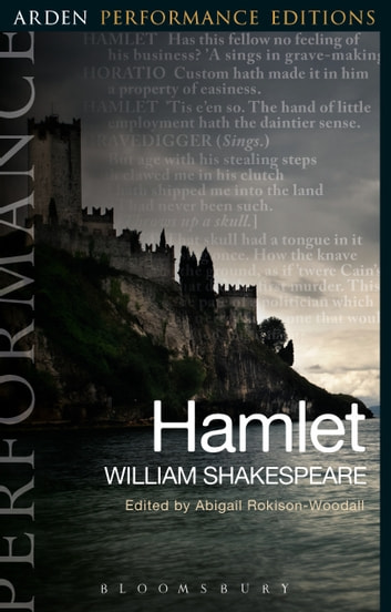 Hamlet: Arden Performance Editions ebook by William Shakespeare,Dr Abigail Rokison-Woodall