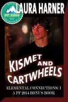 Kismet and Cartwheels ebook by Laura Harner