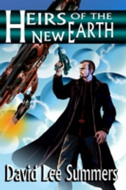 Heirs of the New Earth (Book 3 Old Star New Earth Series) ebook by David Lee Summers